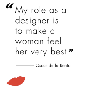 My role as a designer is to make a woman feel her very best